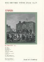 Ennis - Irish Historic Towns Atlas 25