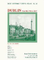 Dublin, part III, 1756 to 1847 2014 - Irish Historic Towns Atlas 26