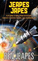 Jeapes Japes: Featuring Stories from Interzone, Fantasy & Science Fiction, and Aboriginal SF (Paperback)