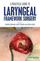 A Practical Guide to Laryngeal Framework Surgery (Paperback)