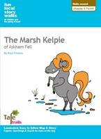 Walks Around Ullswater and Penrith: Fun, Local Story Walks for Children and the Young at Heart: The Marsh Kelpie of Askham Fell (Sheet map, folded)
