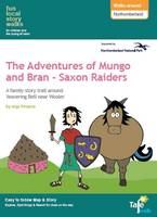 Walk's Around Northumberland: Fun, Local Story Walks for Children and the Young at Heart: The Adventures of Mungo and Bran - Saxons - The Adventures of Mungo and Bran 2 (Paperback)