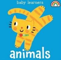 Baby Learners - Animals - Baby Learners (Hardback)
