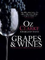 Grapes & Wines: A comprehensive guide to varieties and flavours (Hardback)