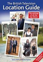 The British Television Location Guide (Paperback)