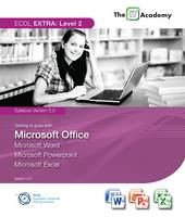 BCS ECDL Extra Level 2 - Getting to Grips with Microsoft Office 2007