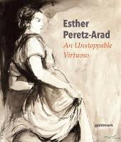 Esther Peretz-Arad: An Unstoppable Virtuoso (Paperback)