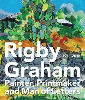 Rigby Graham: Painter, Printmaker and Man of Letters (Paperback)