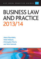 Business Law and Practice 2013/2014 - CLP Legal Practice Guides (Paperback)