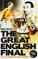 The Great English Final: 1953: Cup, Coronation and Stanley Matthews (Hardback)