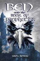 Ben and the Book of Phrophecies - Prophecies of Ballitor (Paperback)