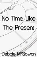 No Time Like the Present (Paperback)
