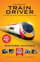 How to Become a Train Driver - the Ultimate Insider's Guide (Paperback)