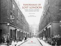 Panoramas of Lost London: Work, Wealth, Poverty and Change 1870-1945 (Hardback)