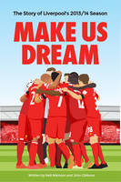 Make Us Dream: The Story of Liverpool's 2013/14 Season (Paperback)