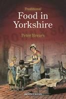 Traditional Food in Yorkshire (Hardback)
