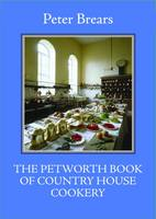 The Petworth Book of Country House Cooking - The English Kitchen (Paperback)
