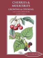 Cherries & Mulberries: Growing & Cooking - The English Kitchen (Paperback)