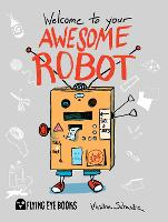 Welcome to Your Awesome Robot (Paperback)