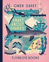 Smart About Sharks - Owen Davey Animal Series (Hardback)