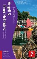 Argyll & Inner Hebrides Footprint Focus Guide: (includes Oban, Mull, Iona, Islay, Jura & Arran) - Footprint Focus Guide (Paperback)