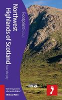 Northwest Highlands of Scotland Footprint Focus Guide: (Includes Inverness, Fort William, Glen Coe & Ullapool) - Footprint Focus Guide (Paperback)