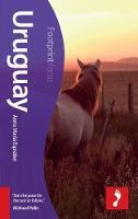 Uruguay Footprint Focus Guide: Includes Montevideo, Punta del Este, Colonia del Sacramento - Footprint Focus Guide (Paperback)