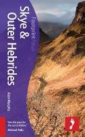 Skye & Outer Hebrides Footprint Focus Guide: Includes Barra, Benbecula, Eigg, Harris, Lewis, Rum, the Uists - Footprint Focus Guide (Paperback)