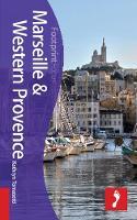 Marseille & Western Provence: Includes Aix-en-Provence, Arles, Avignon, Les Baux, Camargue - Footprint Focus Guide (Paperback)