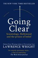 Going Clear: Scientology, Hollywood and the Prison of Belief (Paperback)