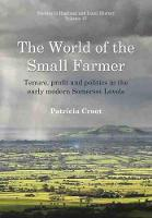 The World of the Small Farmer: Tenure, Profit and Politics in the Early-Modern Somerset Levels: 15