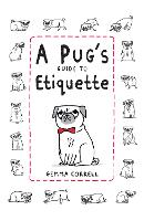 A Pug's Guide to Etiquette (Hardback)