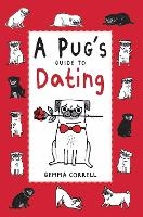 A Pug's Guide to Dating (Hardback)