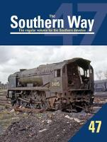The Southern Way No. 47 - The Southern Way 47 (Paperback)