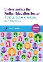 Understanding the Further Education Sector: A critical guide to policies and practices - Further Education (Paperback)