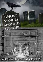 Ghost Stories Around the Fire (Paperback)