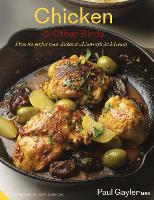 Chicken and Other Birds: From the Perfect Roast Chicken to Asian-style Duck Breasts (Hardback)