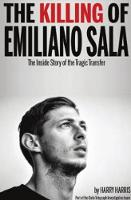 The Killing of Emiliano Sala: The Inside Story of the Tragic Transfer (Paperback)