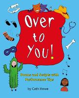 Over to You!: Poems and Scripts with Performance Tips (Paperback)