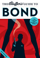 The Bluffer's Guide to Bond - Bluffer's Guides (Paperback)
