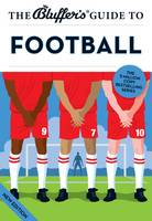 The Bluffer's Guide to Football - Bluffer's Guides (Paperback)