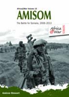 Amisom: The Battle for Somalia 2006-2013 - Africa@War (Paperback)