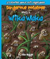 Dangerous Potatoes: Wika Waka Story 1 (Paperback)
