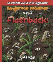 Dangerous Potatoes: Flashback Story 6 (Paperback)