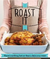 Roast It: There's nothing better than a delicious roast - Good Housekeeping (Paperback)