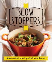 Slow Stoppers: Slow-cooked meals packed with flavour - Good Housekeeping (Paperback)