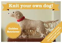 Best in Show: Golden Retriever Kit: Knit Your Own Dog - Best in Show