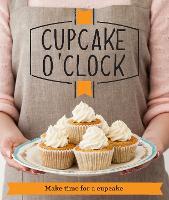 Cupcake O'Clock: Make time for a cupcake - Good Housekeeping (Paperback)