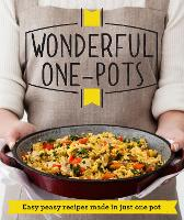 Wonderful One-Pots: Easy peasy recipes made in just one pot - Good Housekeeping (Paperback)