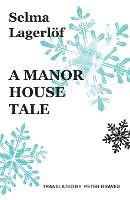 A Manor House Tale - Lagerlof in English (Paperback)